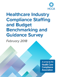 2018 Healthcare Industry Compliance Staffing and Budget Benchmarking and Guidance Survey