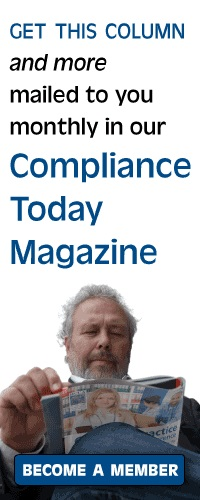 Get Roy Snell's column and more in Compliance Today magazine