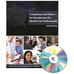 Compliance and Ethics: An Introduction for Health Care Professionals